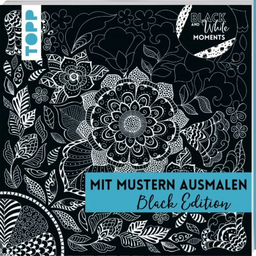 Black & White Moments - Mit Mustern ausmalen. Black Edition