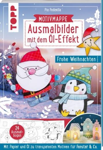 Ausmalbilder mit dem Öl-Effekt - Frohe Weihnachten (Motivmappe mit 24 Ausmalbogen)