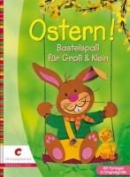 Ostern! Bastelspaß für Groß & Klein