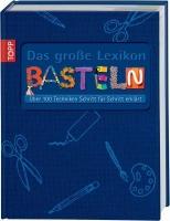 Topp 5099 - Das große Lexikon BASTELN