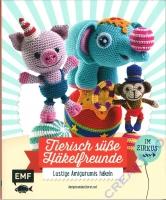 Tierische süße Häkelfreunde - Im Zirkus