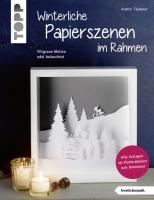 Topp 4274 - Winterliche Papierszenen im Rahmen (kreativ.kompakt)