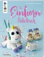 Das Einhorn-Häkelbuch (kreativ.kompakt.)