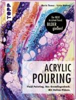 Acrylic Pouring. Der neue Acrylmal-Trend: BILDER gießen!