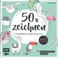 50 x zeichnen - Flamingo, Kaktus & Co.