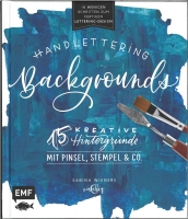 HANDLETTERING BACKGROUNDS – 15 KREATIVE HINTERGRÜNDE MIT PINSEL, STEMPEL & CO.