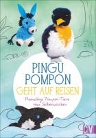 Pingu Pompon geht auf Reisen - Flauschige Pompon-Tiere zum Selbermachen