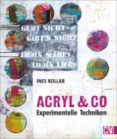 Acryl & Co - Experimentelle Techniken