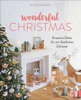 Wonderful Christmas - Kreative Deko für ein festliches Zuhause