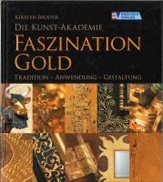 Die Kunst-Akademie - Faszination Gold (Zustand: gebraucht)