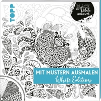 Black & White Moments - Mit Mustern ausmalen. White Edition