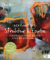 Mein Atelier Acrylmalerei - Struktur & Farbe
